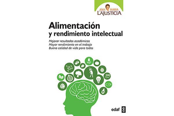 ana mara lajusticia lanza su nuevo libro alimentacin y rendimiento intelectual