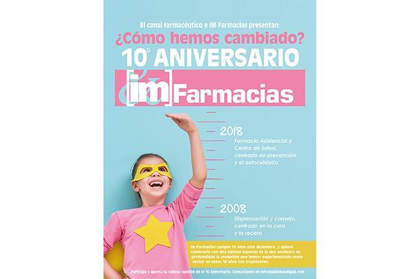 el canal farmaceutico e im farmacias presentan como hemos cambiado participa en el 10 aniversario de im farmacias