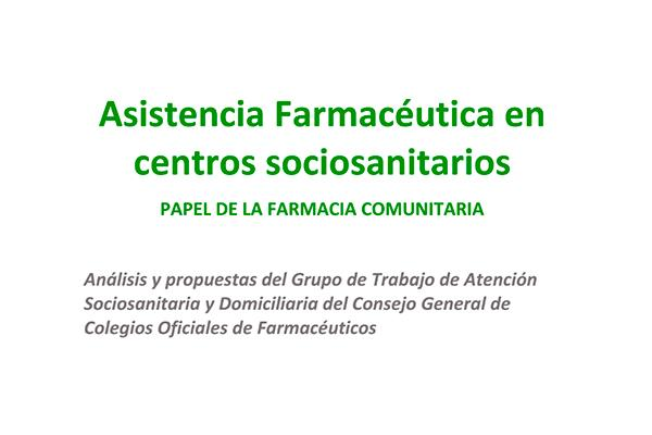 el cgcof documenta los criterios para la asistencia farmaceacuteutica a los centros sociosanitarios
